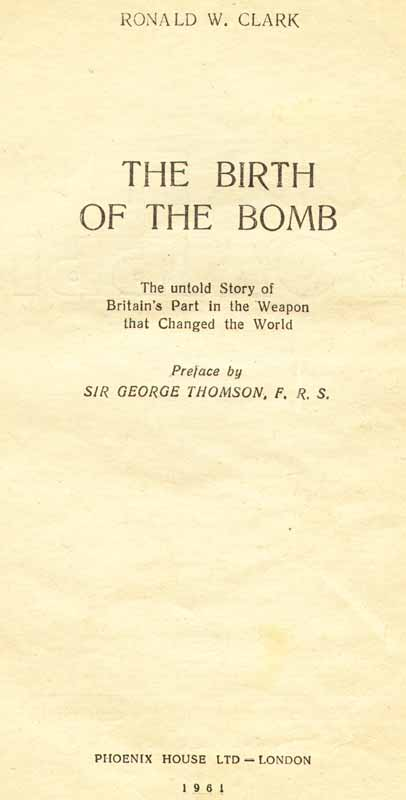 Ronald W. Clark - The Birth of the Bomb